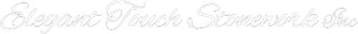 Elegant Touch Stonework Inc Footer Logo